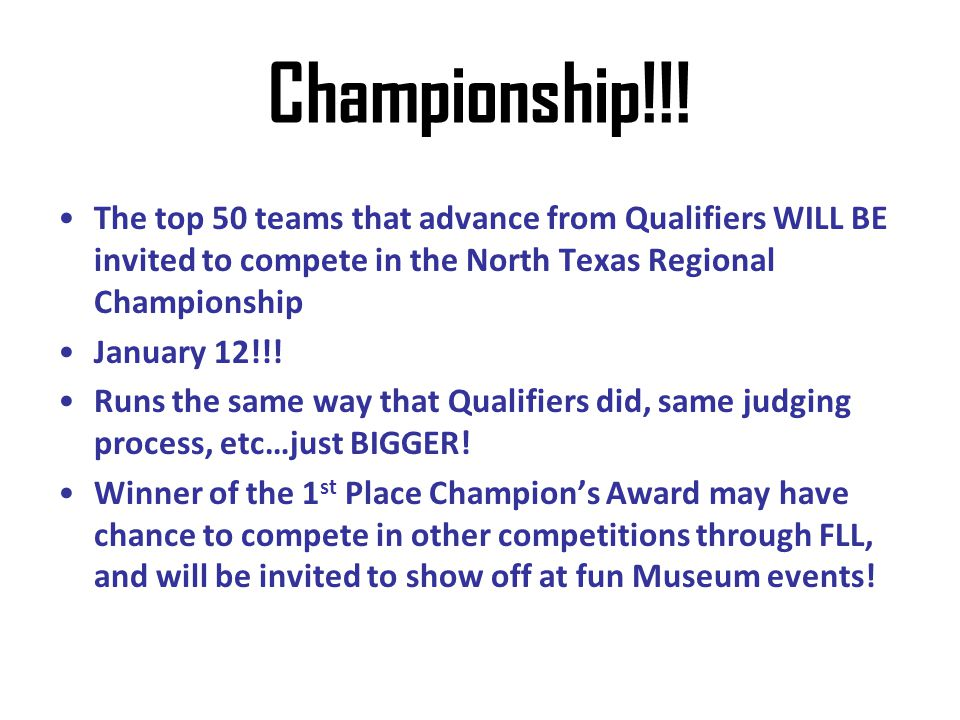Championship!!! The top 50 teams that advance from Qualifiers WILL BE invited to compete in the North Texas Regional Championship.