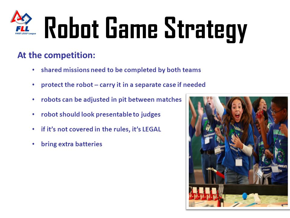 Robot Game Strategy At the competition: