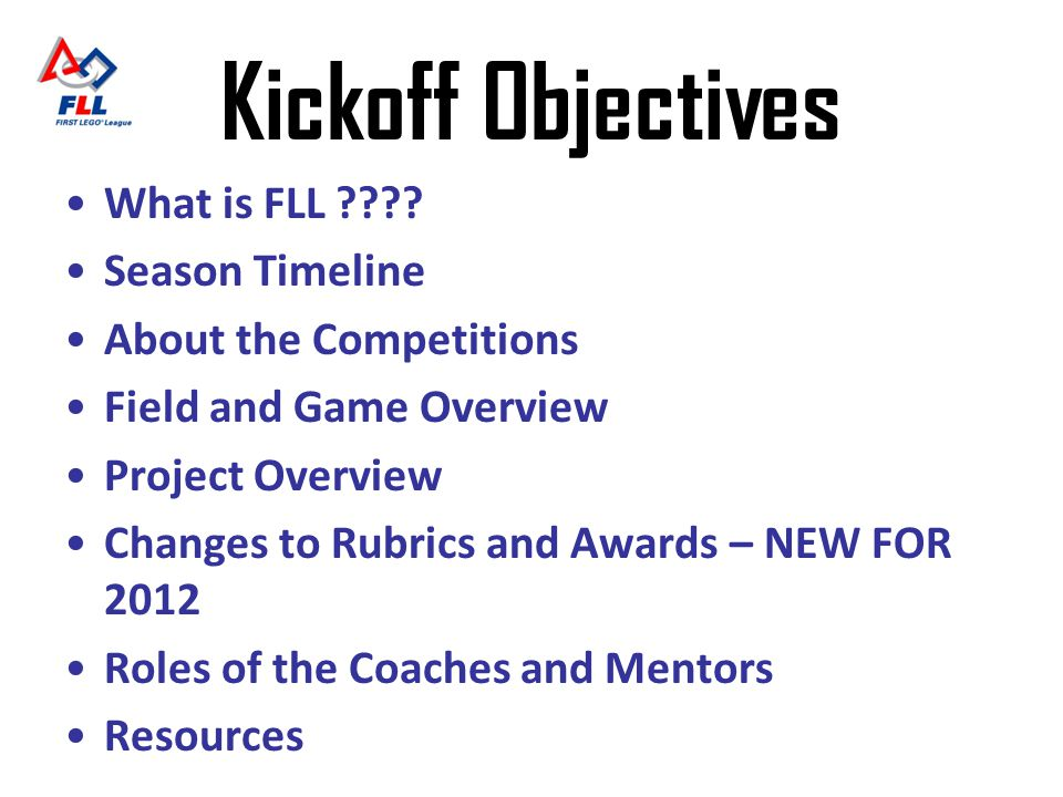 Kickoff Objectives What is FLL Season Timeline