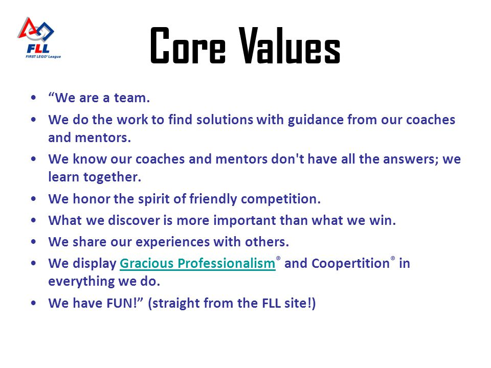Core Values We are a team.