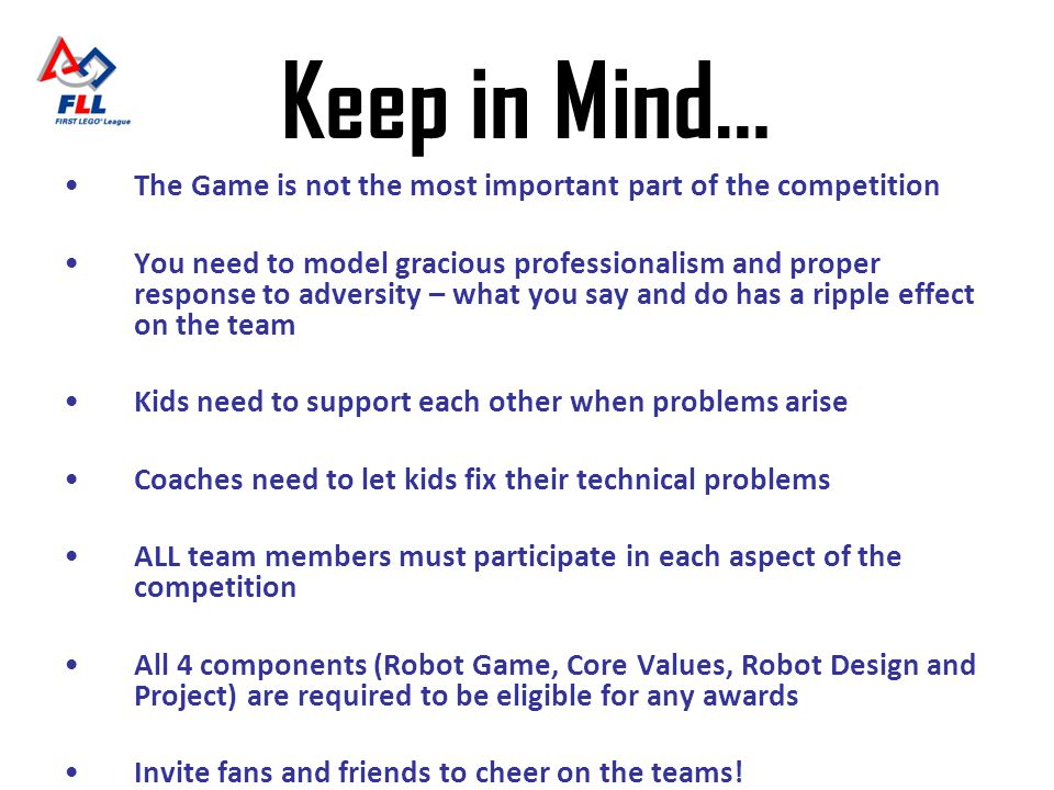 Keep in Mind… The Game is not the most important part of the competition.