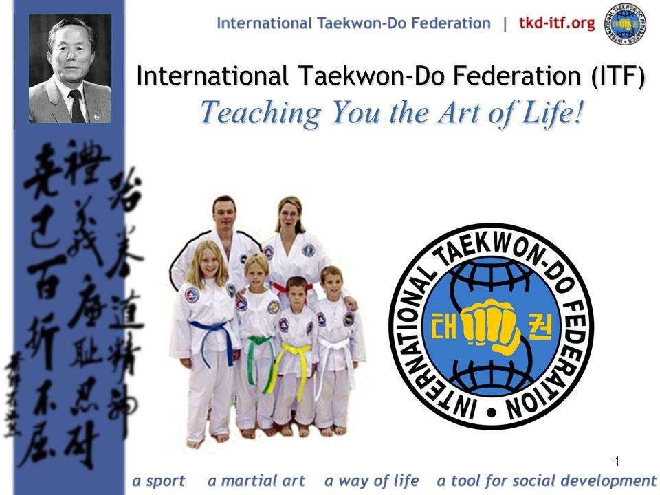 International Taekwon-Do Federation (ITF) Teaching You the Art of Life!
