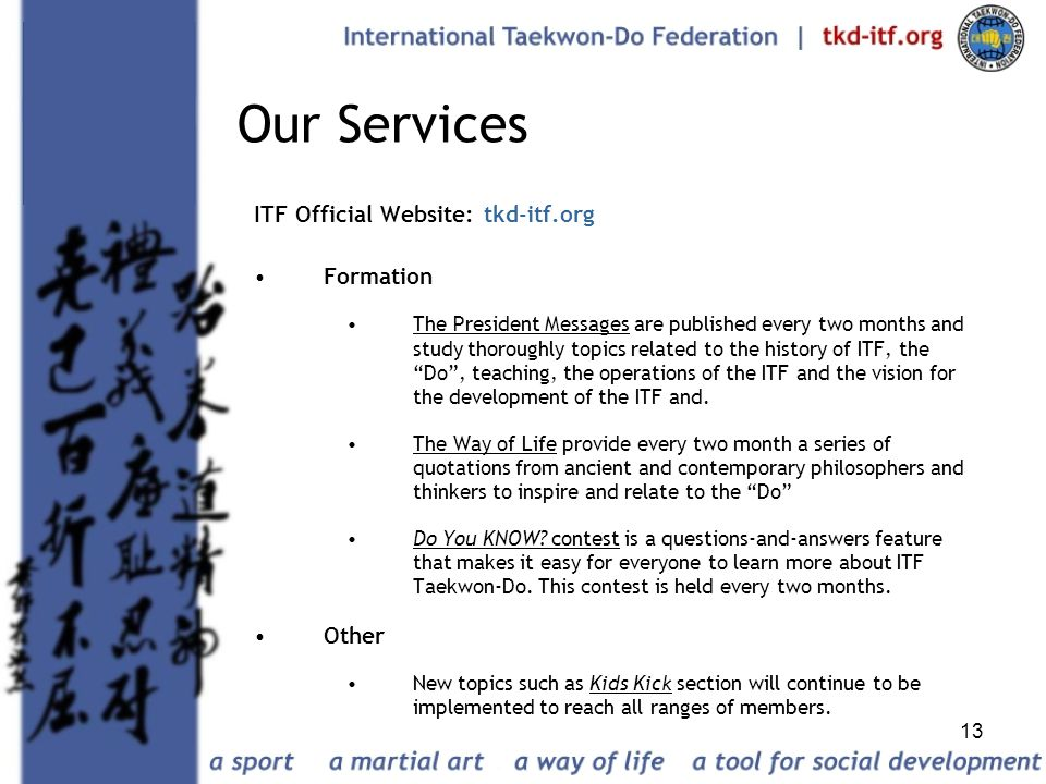 Our Services ITF Official Website: tkd-itf.org Formation Other