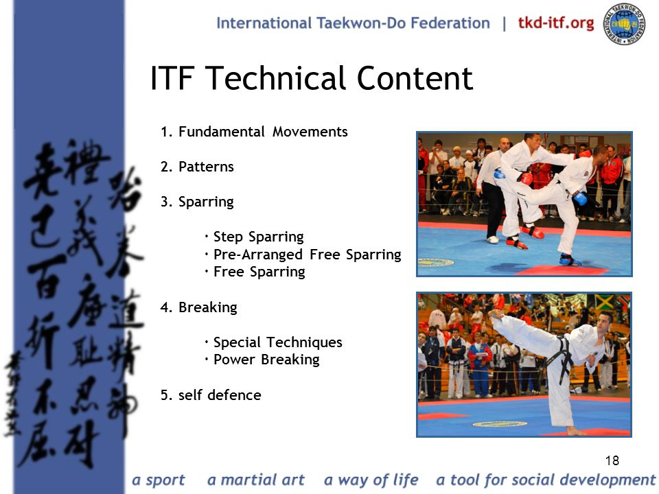 ITF Technical Content 1. Fundamental Movements 2. Patterns 3. Sparring