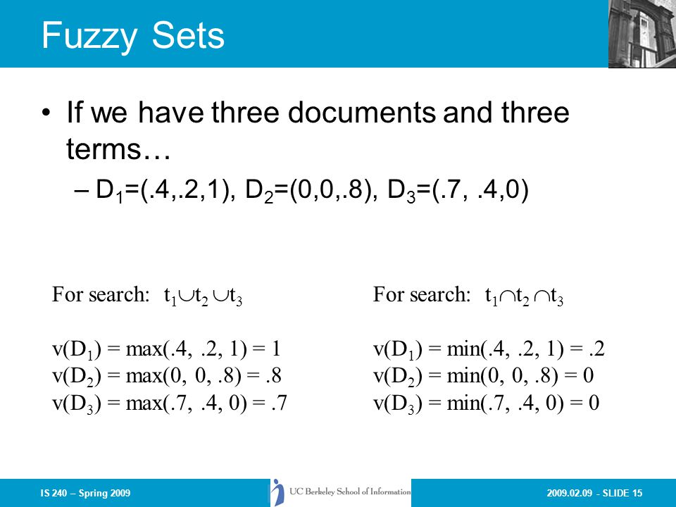 Fuzzy Sets If we have three documents and three terms…