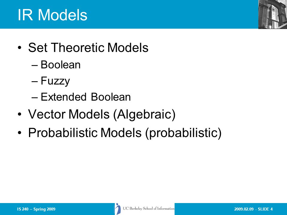 IR Models Set Theoretic Models Vector Models (Algebraic)