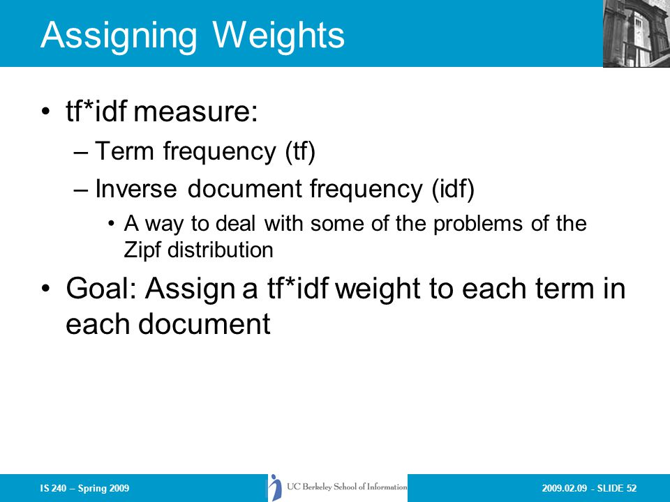 Assigning Weights tf*idf measure: