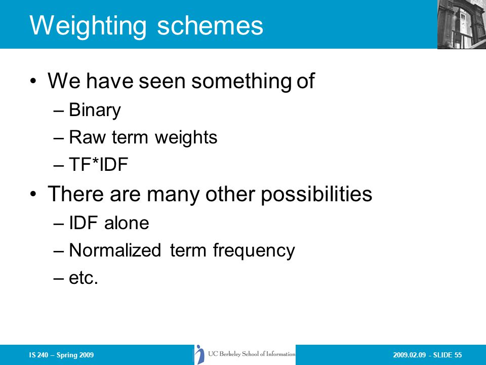 Weighting schemes We have seen something of