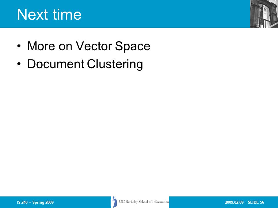 Next time More on Vector Space Document Clustering
