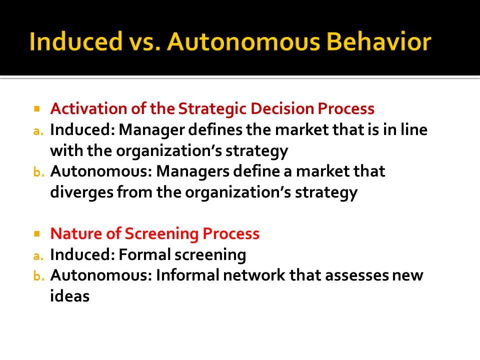 Induced vs. Autonomous Behavior