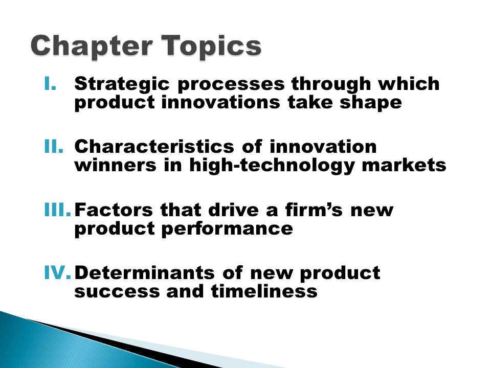 Chapter Topics Strategic processes through which product innovations take shape. Characteristics of innovation winners in high-technology markets.