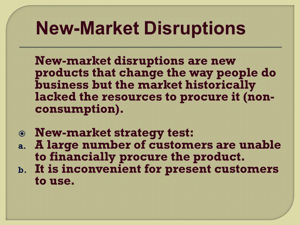 New-Market Disruptions