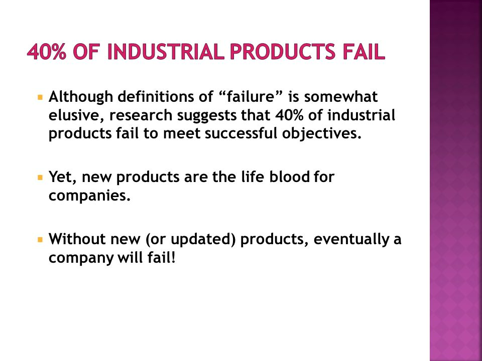 40% of Industrial Products Fail
