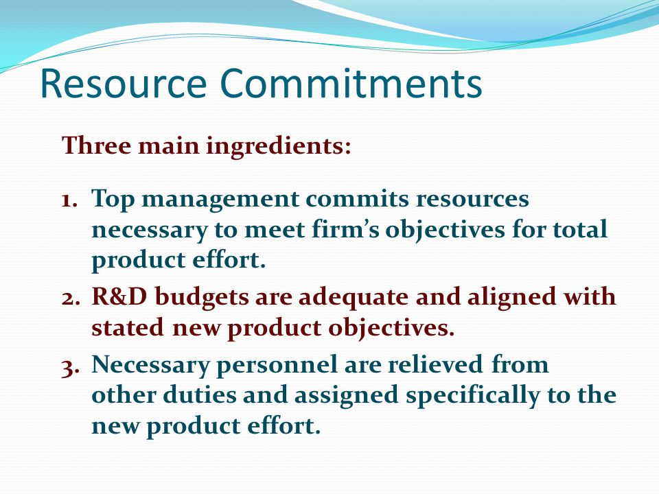 Resource Commitments Three main ingredients: