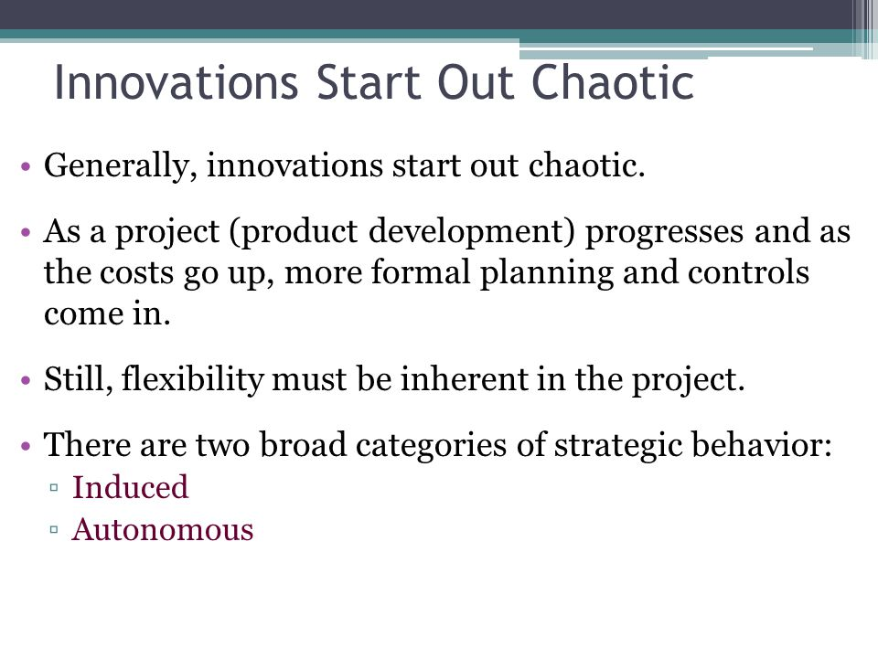 Innovations Start Out Chaotic