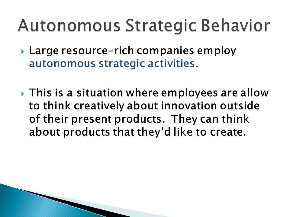 Autonomous Strategic Behavior