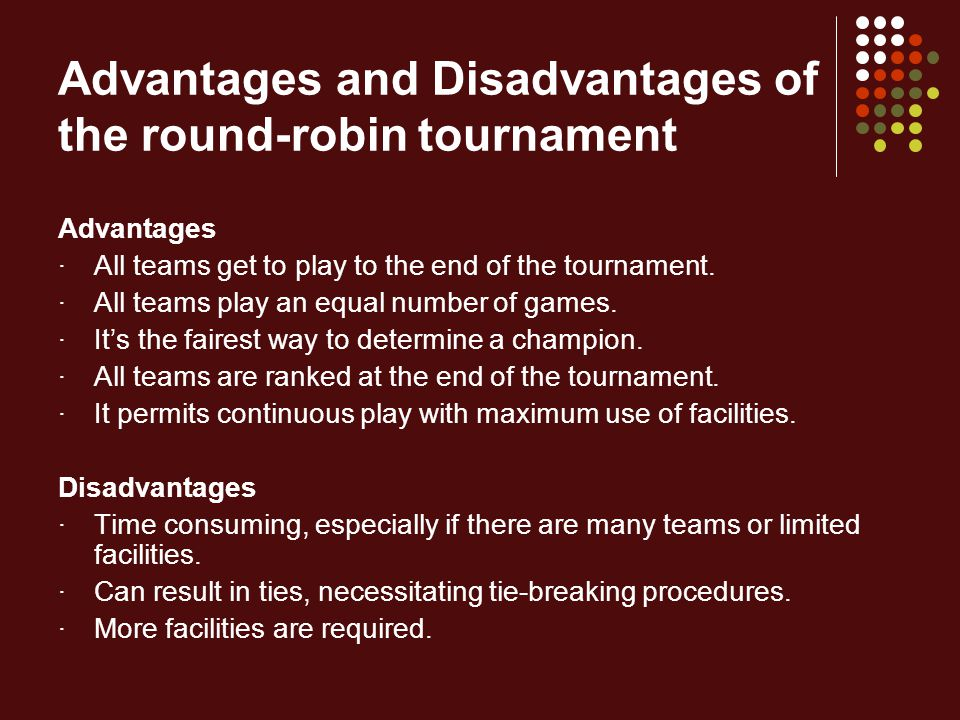 Advantages and Disadvantages of the round-robin tournament
