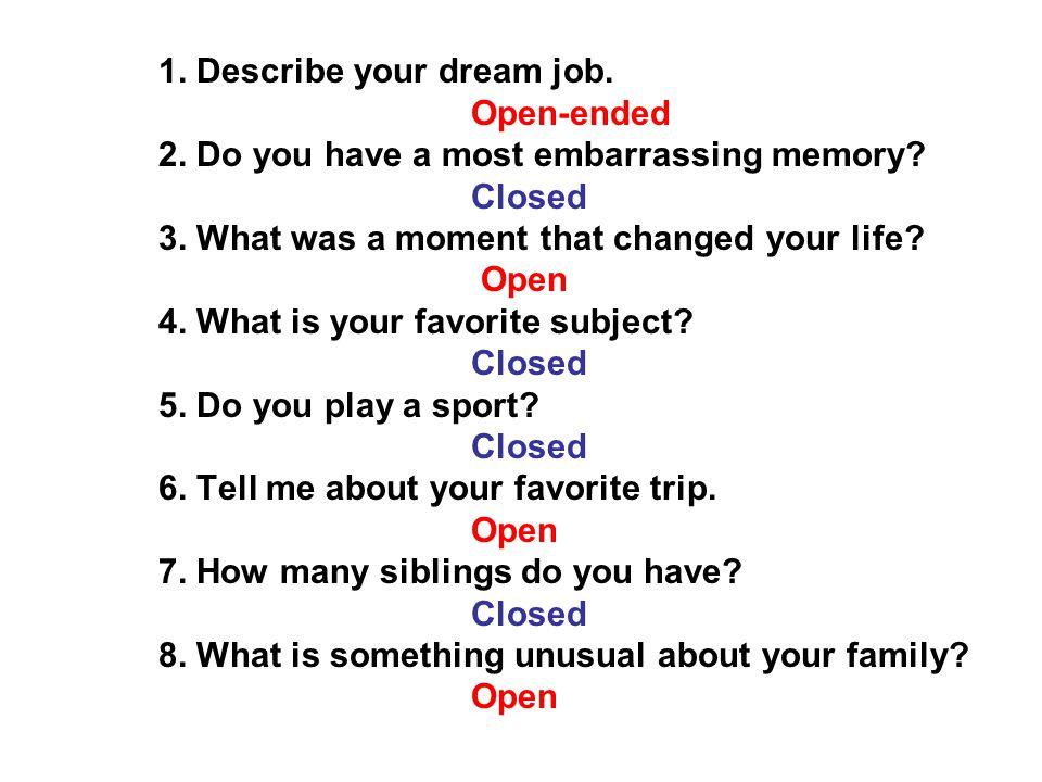 1. Describe your dream job.