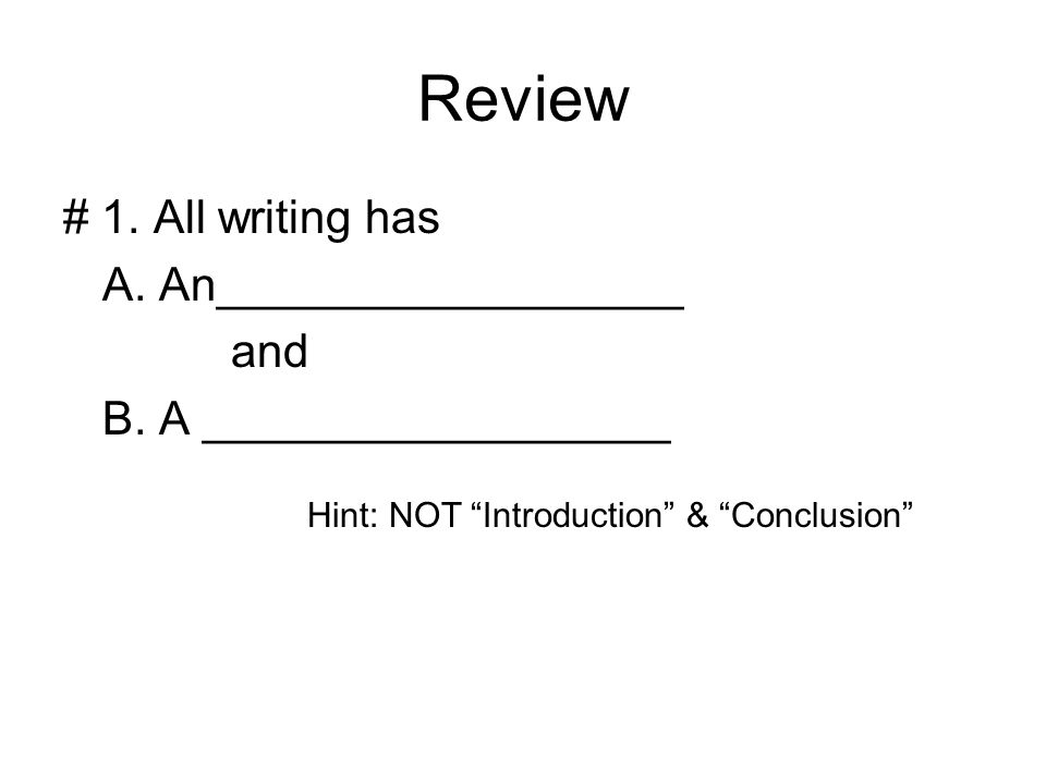 Review # 1. All writing has A. An__________________ and
