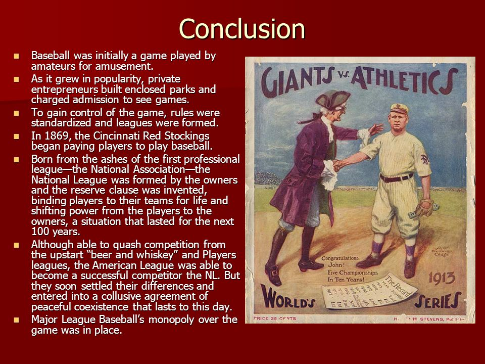 Conclusion Baseball was initially a game played by amateurs for amusement.