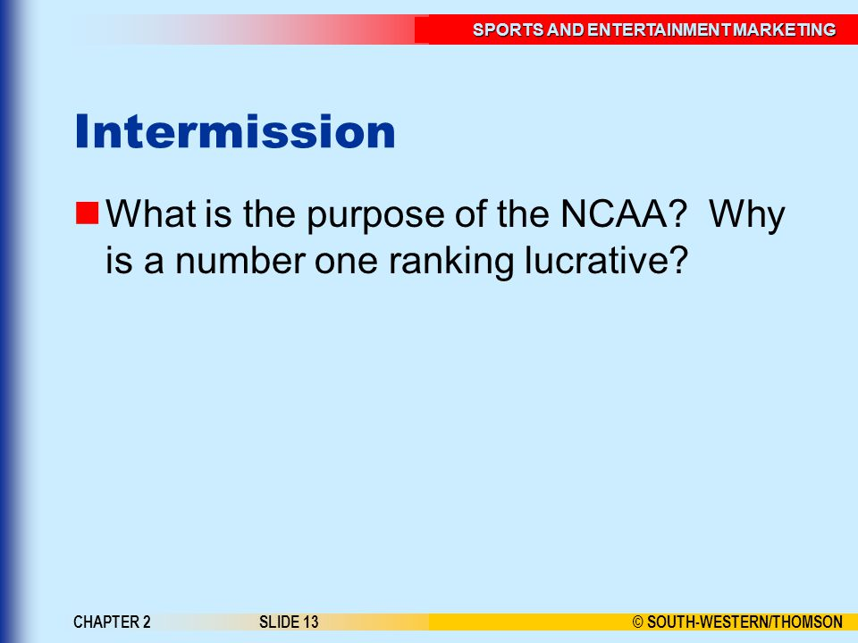 Intermission What is the purpose of the NCAA Why is a number one ranking lucrative CHAPTER 2