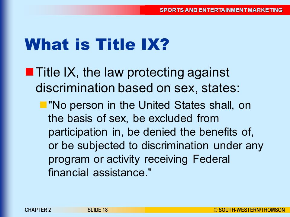 What is Title IX Title IX, the law protecting against discrimination based on sex, states: