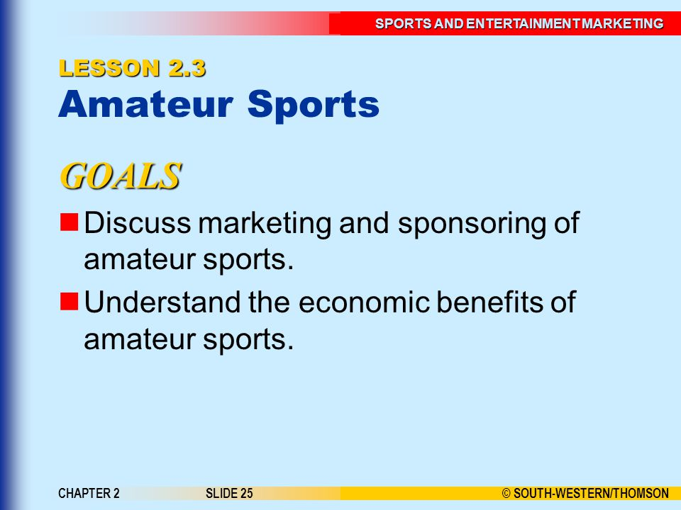 GOALS Discuss marketing and sponsoring of amateur sports.
