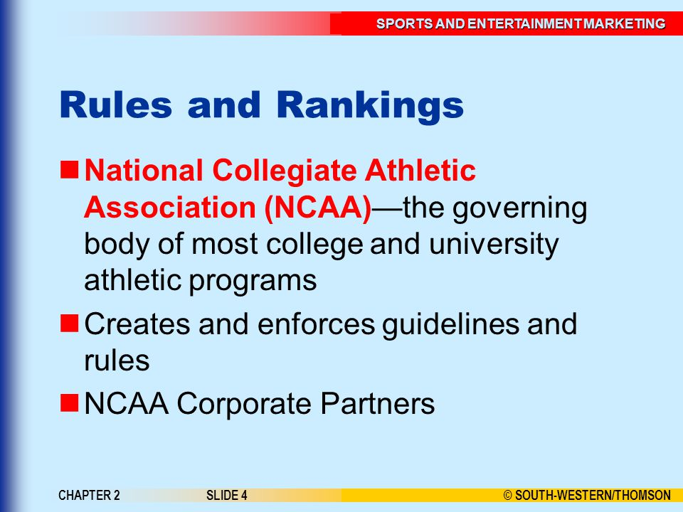 Rules and Rankings National Collegiate Athletic Association (NCAA)—the governing body of most college and university athletic programs.