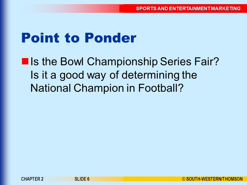 Point to Ponder Is the Bowl Championship Series Fair Is it a good way of determining the National Champion in Football