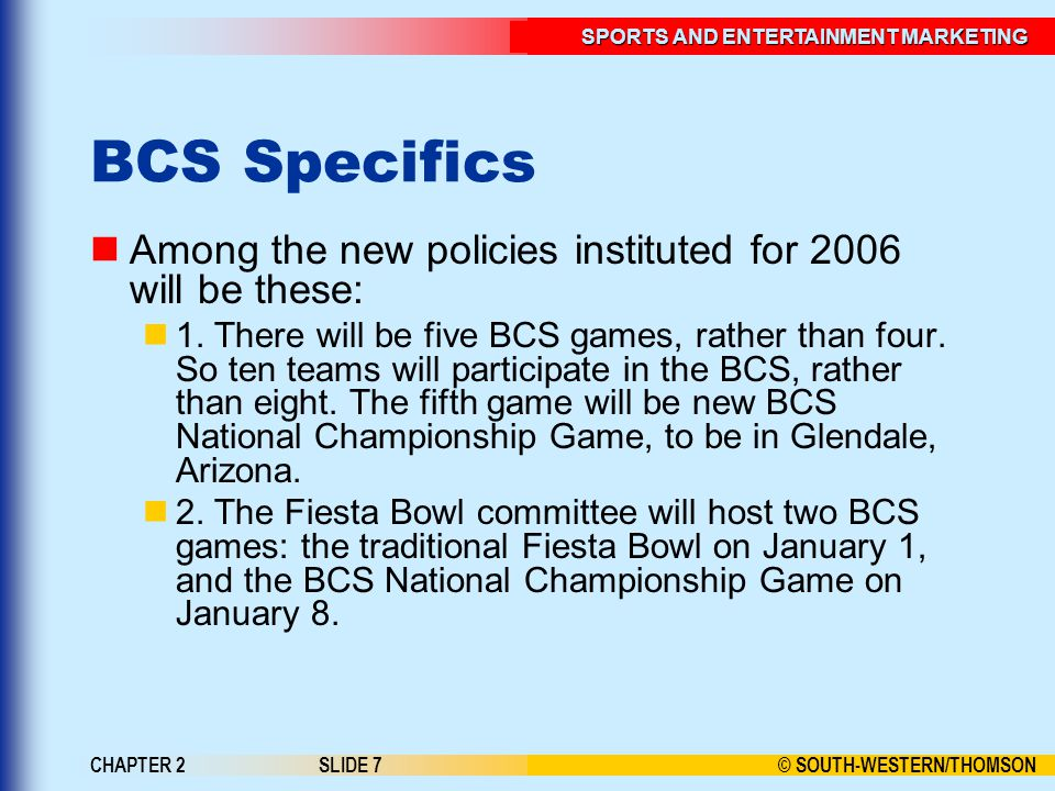 BCS Specifics Among the new policies instituted for 2006 will be these: