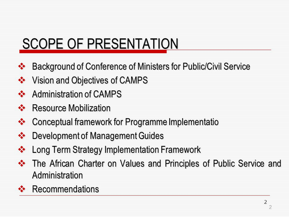 SCOPE OF PRESENTATION Background of Conference of Ministers for Public/Civil Service. Vision and Objectives of CAMPS.