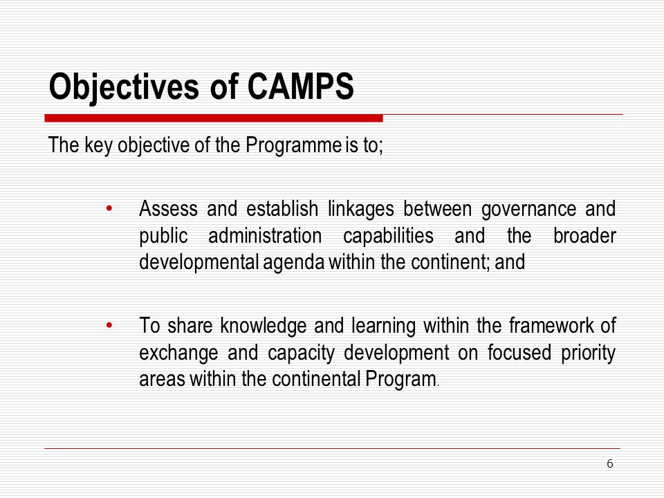 Objectives of CAMPS The key objective of the Programme is to;