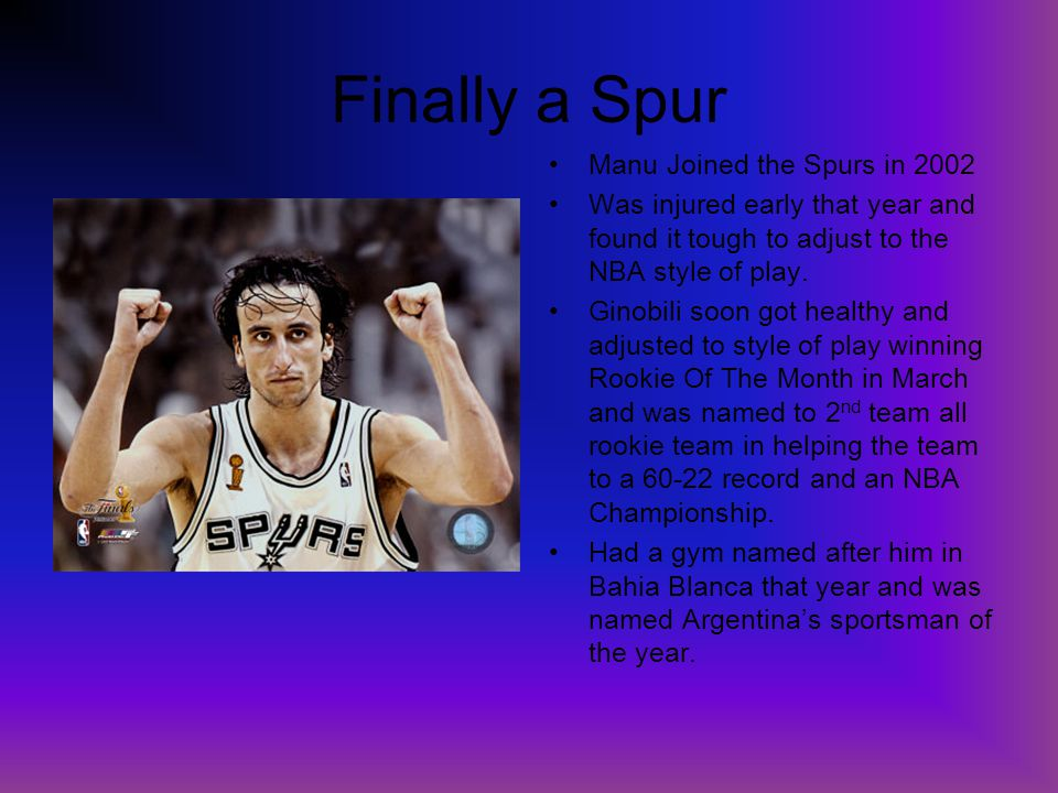 Finally a Spur Manu Joined the Spurs in 2002