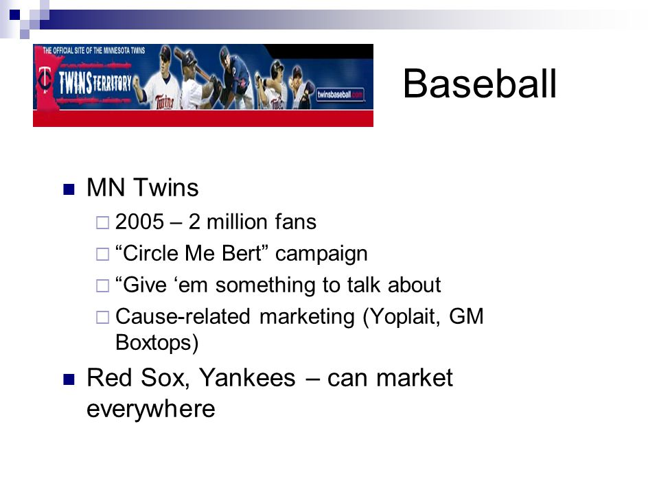 Baseball MN Twins Red Sox, Yankees – can market everywhere