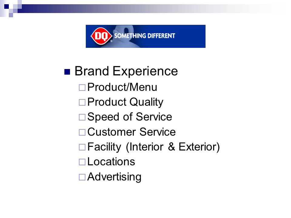Brand Experience Product/Menu Product Quality Speed of Service