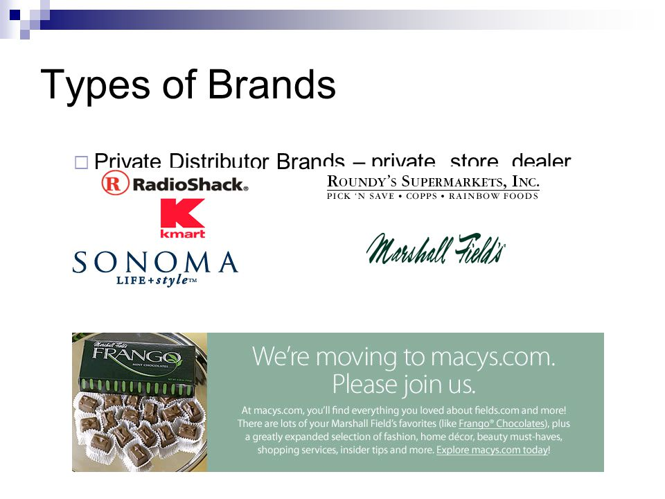 Types of Brands Private Distributor Brands – private, store, dealer