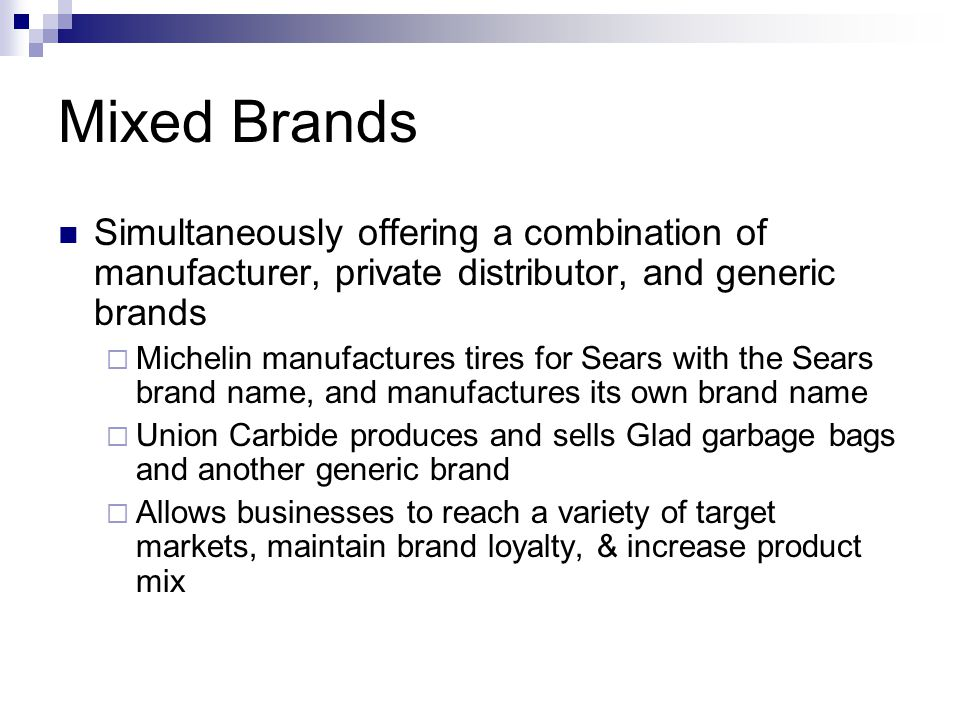 Mixed Brands Simultaneously offering a combination of manufacturer, private distributor, and generic brands.