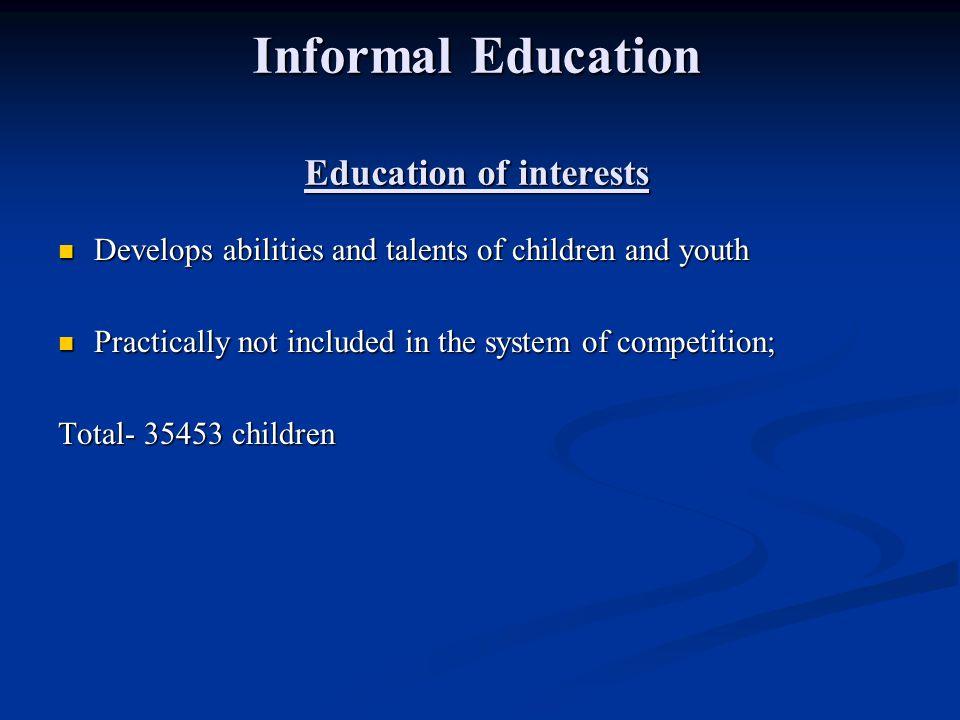 Informal Education Education of interests