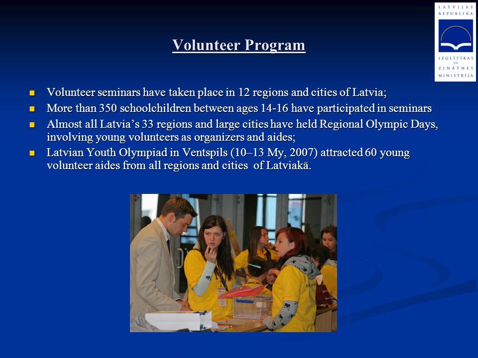 Volunteer Program Volunteer seminars have taken place in 12 regions and cities of Latvia;