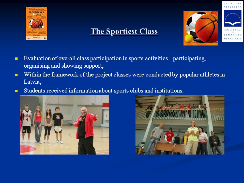 The Sportiest Class Evaluation of overall class participation in sports activities – participating, organising and showing support;