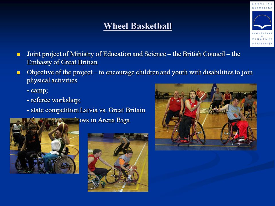 Wheel Basketball Joint project of Ministry of Education and Science – the British Council – the Embassy of Great Britian.