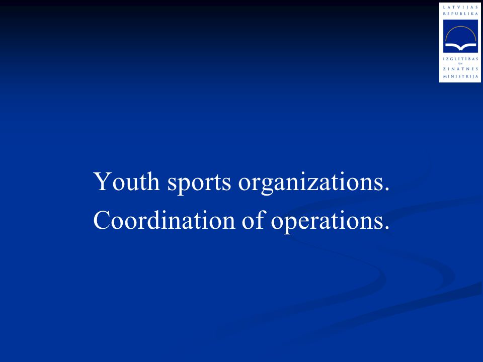 Youth sports organizations. Coordination of operations.