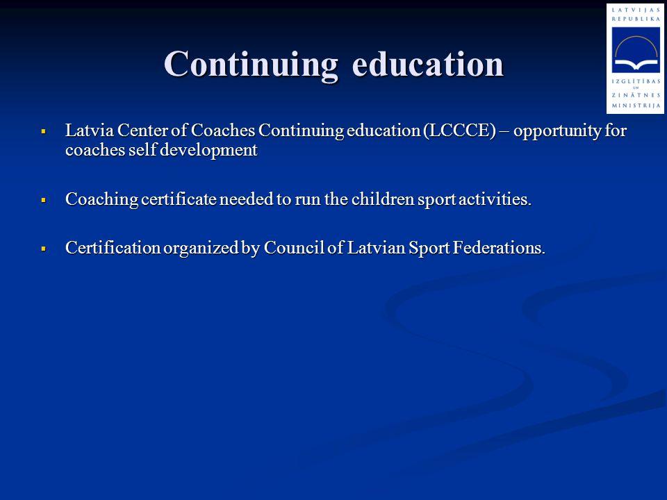 Continuing education Latvia Center of Coaches Continuing education (LCCCE) – opportunity for coaches self development.
