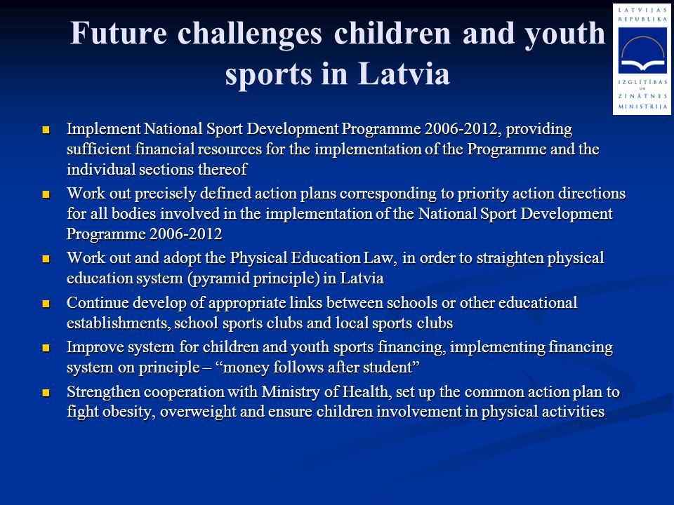 Future challenges children and youth sports in Latvia