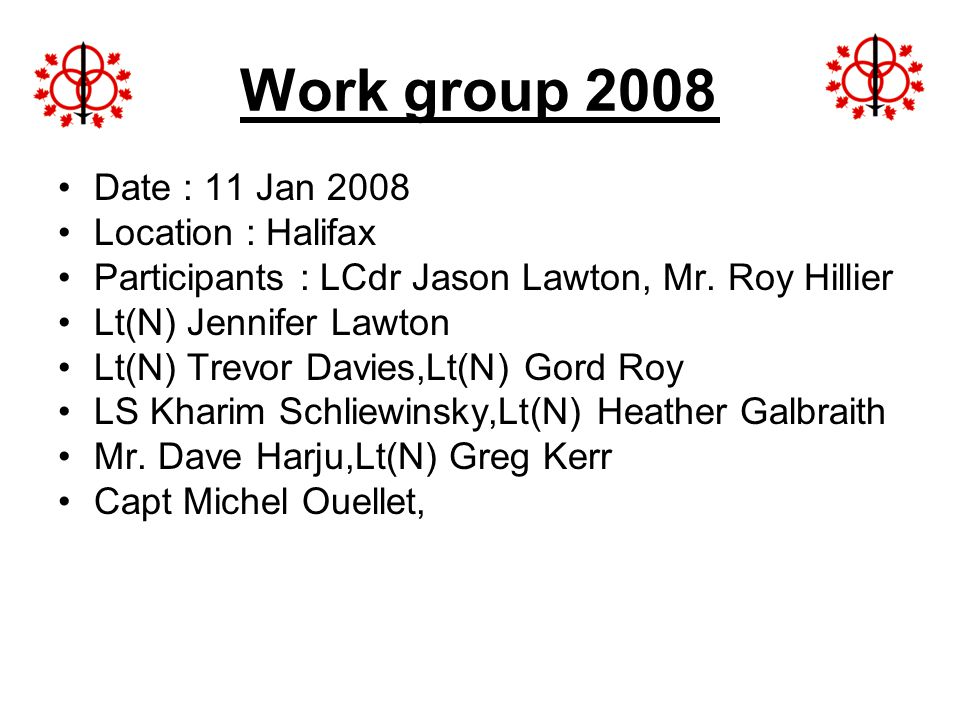 Work group 2008 Date : 11 Jan 2008 Location : Halifax