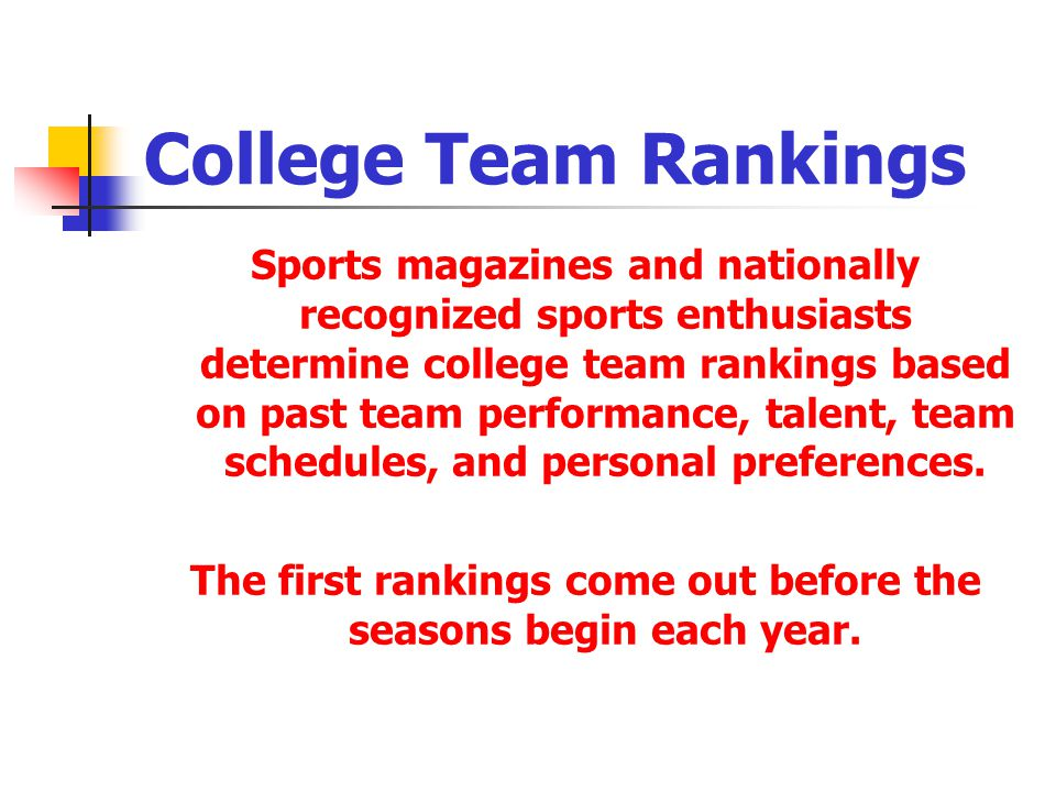 The first rankings come out before the seasons begin each year.