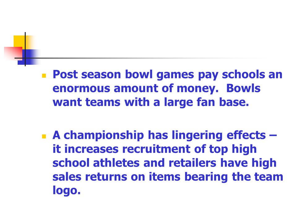 Post season bowl games pay schools an enormous amount of money