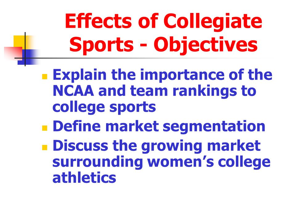 Effects of Collegiate Sports - Objectives