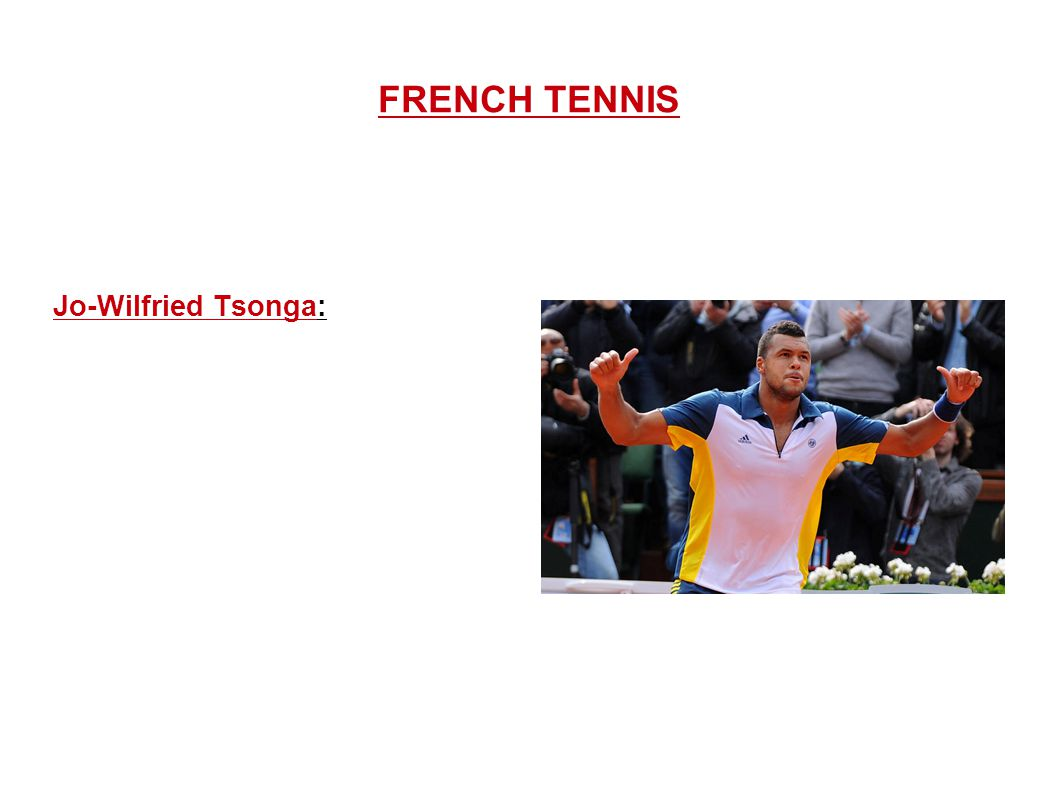 FRENCH TENNIS Jo-Wilfried Tsonga:
