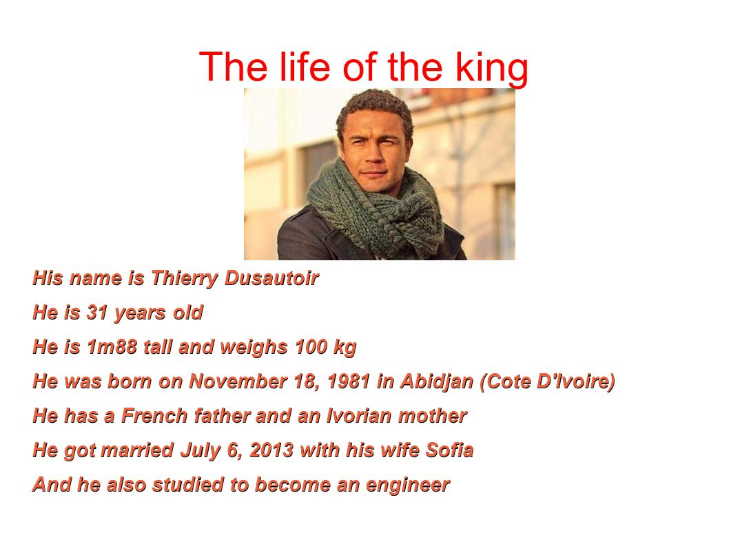 The life of the king His name is Thierry Dusautoir He is 31 years old